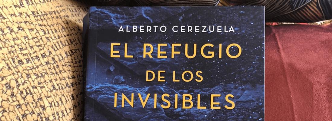 Reseña de El refugio de los invisibles de Alberto Cerezuela