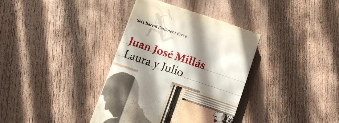 Reseña de Laura y Julio de Juan José Millás