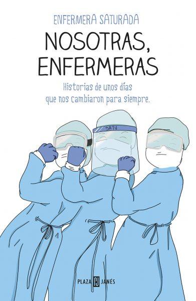 Nosotras, enfermeras: Historias de unos días que nos cambiaron para siempre