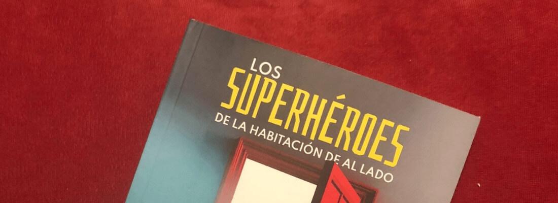 """Reseña de """"Los superhéroes de la habitación de al lado"""""""