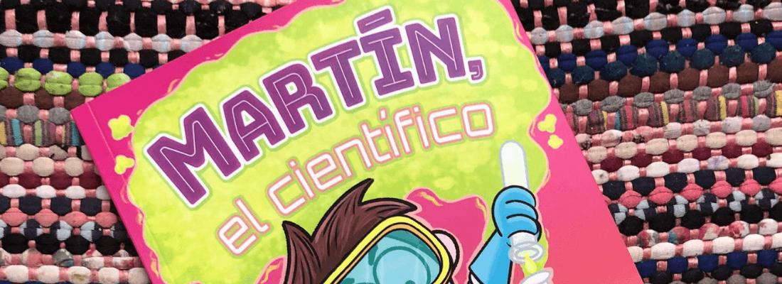 """Reseña de """"Martín, el científico"""""""