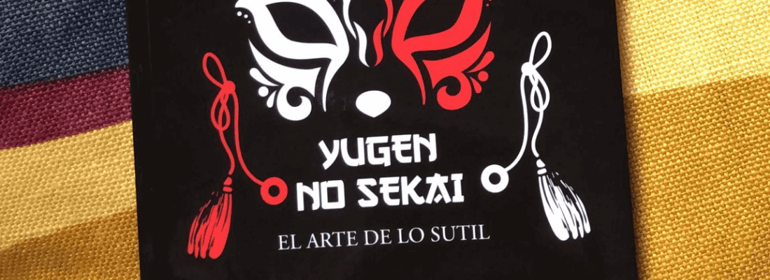 """Reseña de """"Yugen no sekai. El arte de lo sutil"""""""