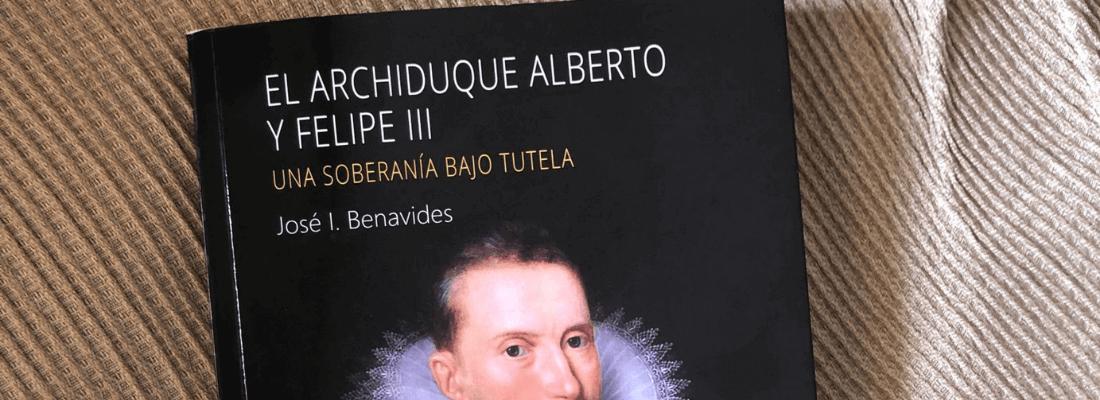 """Reseña de """"El archiduque Alberto y Felipe III"""""""