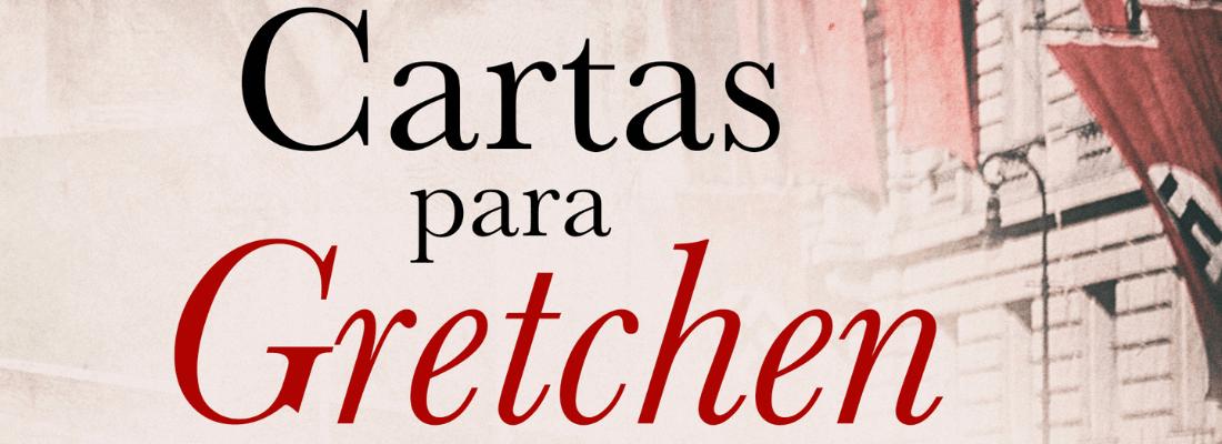 """Reseña de """"Cartas para Gretchen"""""""