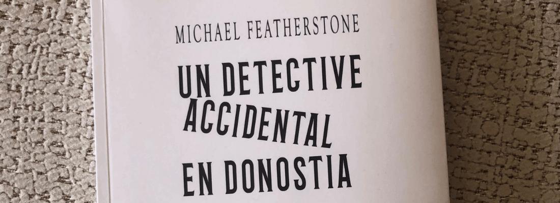 """Reseña de """"Un detective accidental en Donostia"""""""